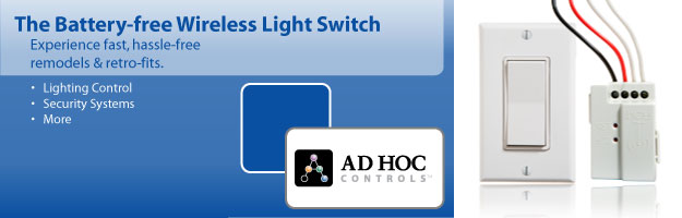 Use an Ad Hoc wireless remote light switch to make wireless light control simple. Ad Hoc Electronics also carries Avalan ethernet bridges and long-range remote controls.
